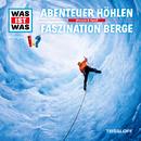 49: Abenteuer Höhlen / Faszination Berge/Was Ist Was