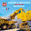 46: Bagger & Traktoren / Mechanik/Was Ist Was