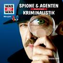 51: Spione & Agenten / Kriminalistik/Was Ist Was