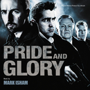 Pride And Glory (Original Motion Picture Soundtrack)/Mark Isham