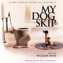 My Dog Skip (Original Motion Picture Soundtrack)/William Ross
