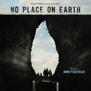 No Place On Earth (Original Motion Picture Soundtrack)/John Piscitello