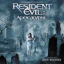 Resident Evil: Apocalypse (Original Motion Picture Score)/Jeff Danna
