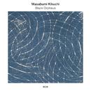 黒いオルフェ~東京ソロ2012/Masabumi Kikuchi