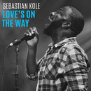 Love's On The Way/Sebastian Kole