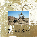 Turns To Gold/Jimi Charles Moody