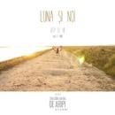 """Luna si noi (Din filmul """"Ziua când am dat de aripi"""") (feat. Blue Noise)/Vita de Vie"""