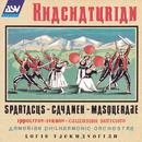 Khachaturian: Spartacus, Gayaneh, Masquerade / Ippolitov-Ivanov: Caucasian Sketches/Armenian Philharmonic Orchestra, Loris Tjeknavorian