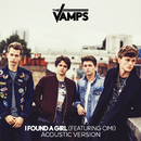 I Found A Girl (Acoustic) (feat. OMI)/The Vamps