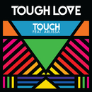 Touch (feat. Arlissa)/Tough Love