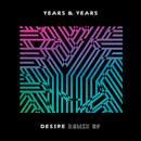 Desire (Remix - EP)/Years & Years