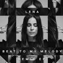 Beat To My Melody (Remix EP)/Lena