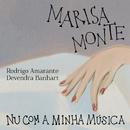 Nu Com A Minha Música/Marisa Monte, Devendra Banhart, Rodrigo Amarante