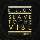 Slave To The Vibe (Remixes)/Billon