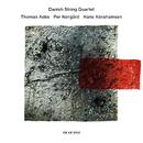 Adès / Nørgård / Abrahamsen/Danish String Quartet
