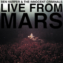 Live From Mars/Ben Harper & The Innocent Criminals