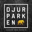 Excusez Mon Suédois/Djurparken