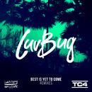 Best Is Yet To Come (Remixes)/LuvBug
