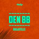 Bagatelle (feat. DJ Smaaland)/Den BB