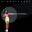 I Remember/AlunaGeorge