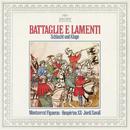 Battaglie E Lamenti/Montserrat Figueras, Ton Koopman, Hesperion XX, Jordi Savall
