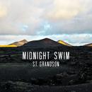 Midnight Swim/St. Grandson