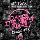 Dance The Night Away (Cross Mix) (feat. Amanda Renee, Danna Paola)/AtellaGali