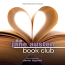 The Jane Austen Book Club (Original Motion Picture Soundtrack)/Aaron Zigman