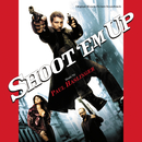 Shoot 'Em Up (Original Motion Picture Soundtrack)/Paul Haslinger