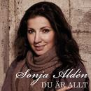 Du är allt/Sonja Aldén