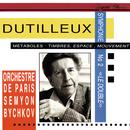 Dutilleux: Symphony No. 2; Métaboles; Timbres, Espace, Mouvement/Semyon Bychkov, Orchestre de Paris