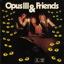 Opus III & Friends/Opus III & Friends