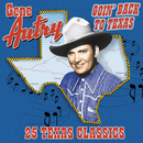 Goin' Back To Texas: 25 Texas Classics/Gene Autry