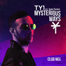 Mysterious Ways (Club Mix) (feat. Johnny Favourite)/TY1