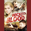Wicked Blood (Original Motion Picture Soundtrack)/Elia Cmiral