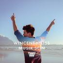 Musik sein/Wincent Weiss