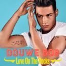 Love On The Rocks/Douwe Bob