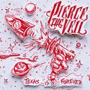 Texas Is Forever/Pierce The Veil