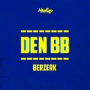 Berzerk/Den BB
