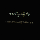In A World Possessed By The Human Mind/The Tragically Hip