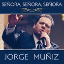 Señora, Señora, Señora/Jorge Muñiz