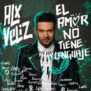 El Amor No Tiene Lenguaje/Alx Veliz