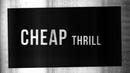 Cheap Thrill(Lyric Video)/Pupil
