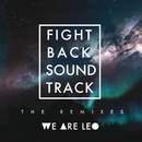 Fightback Soundtrack (The Remixes)/We Are Leo
