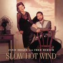 Slow Hot Wind/Janis Siegel, Fred Hersch