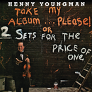 Take My Album... Please! Or 2 Sets For The Price Of One/Henny Youngman