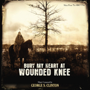 Bury My Heart At Wounded Knee (Music From The HBO Film)/George S. Clinton