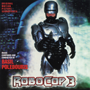 Robocop 3 (Original Motion Picture Soundtrack)/Basil Poledouris