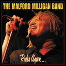 Rides Again.../The Malford Milligan Band
