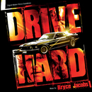 Drive Hard (Original Motion Picture Soundtrack)/Bryce Jacobs